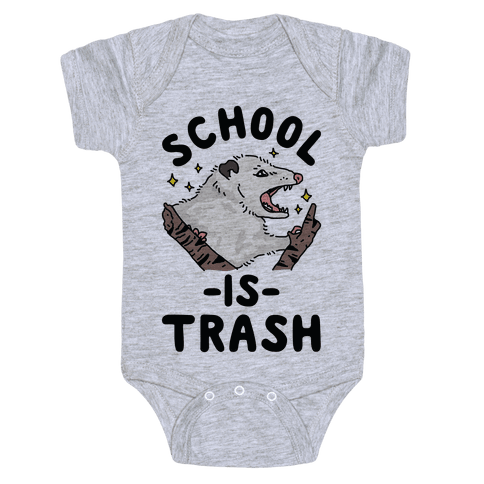 School Is Trash Opossum Baby Onesy