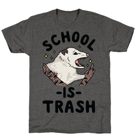 School Is Trash Opossum T-Shirt