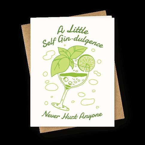 A Little Self Gin-Dulgence Never Hurt Anyone Greeting Card
