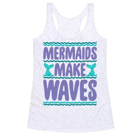 Mermaids Make Waves Racerback Tank Top