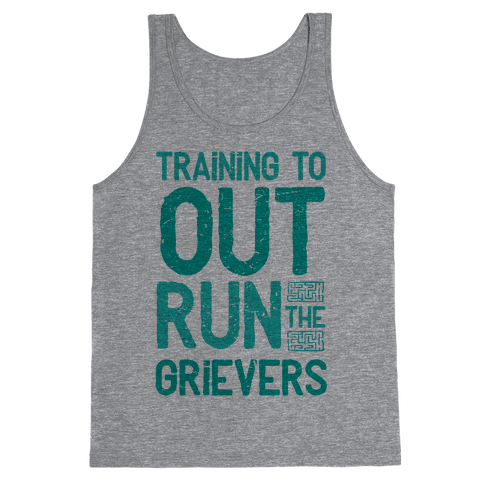 Training To Out Run The Grievers Tank Top