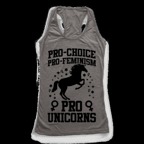 Pro-Choice Pro-Feminism Pro-Unicorns (Black) Racerback Tank Top