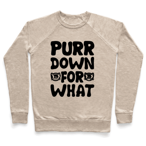 Purr Down For What Pullover