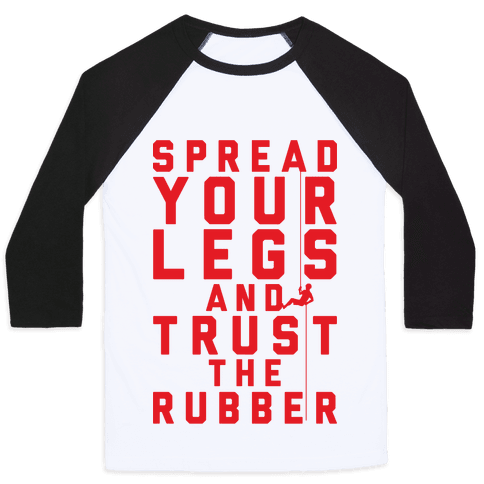 Spread Your Legs And Trust The Rubber Baseball Tee