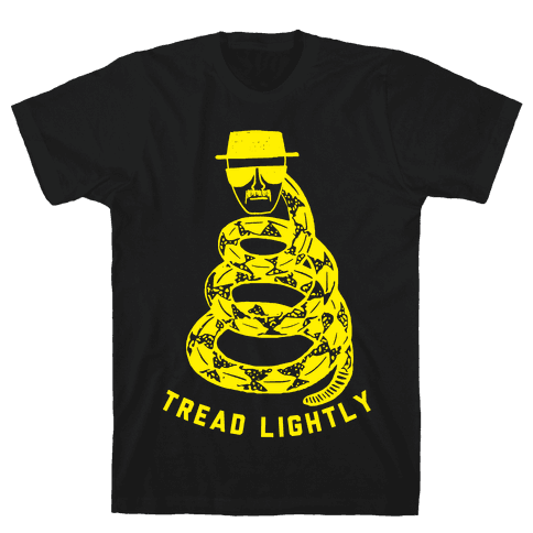 Tread Lightly (Walter White) Mens T-Shirt