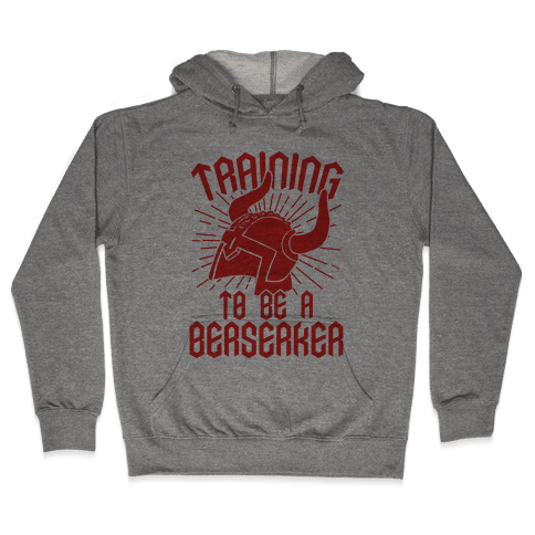 Training To Be A Berserker Hooded Sweatshirt