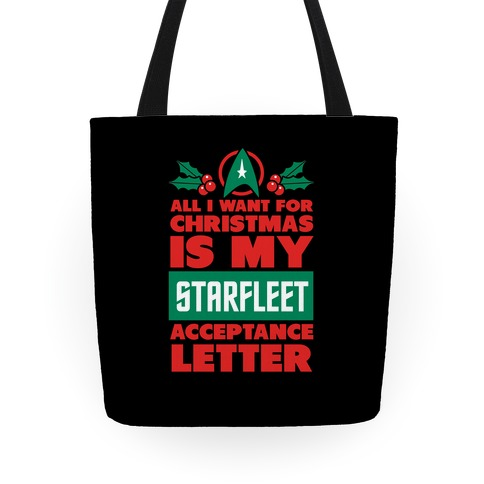 All I Want For Christmas Is My Starfleet Acceptance Letter Tote