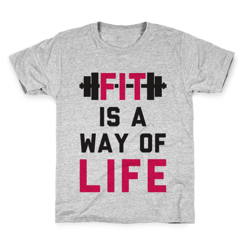 Fit Is A Way Of Life Kids T-Shirt