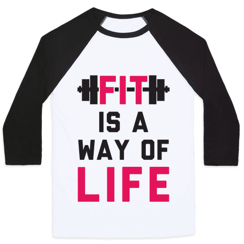 Fit Is A Way Of Life Baseball Tee