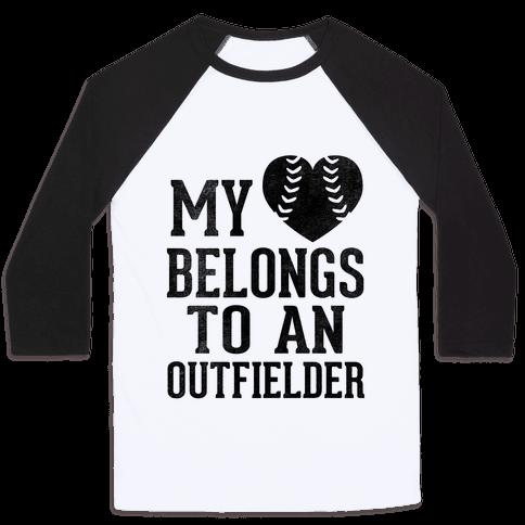 My Heart Belongs To An Outfielder (Baseball Tee)