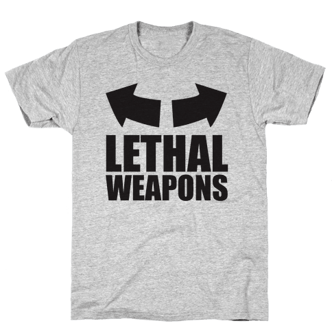 Lethal Weapons Mens T-Shirt