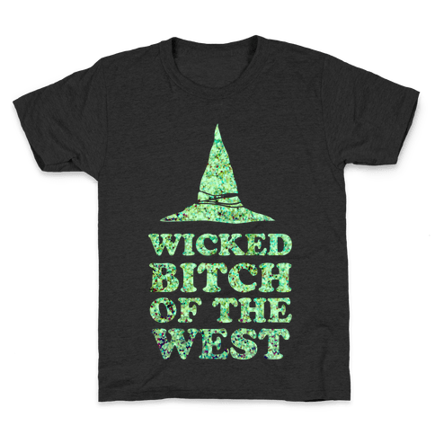 Wicked Bitch of the West Kids T-Shirt