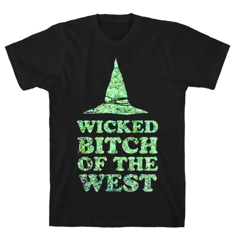 Wicked Bitch of the West T-Shirt
