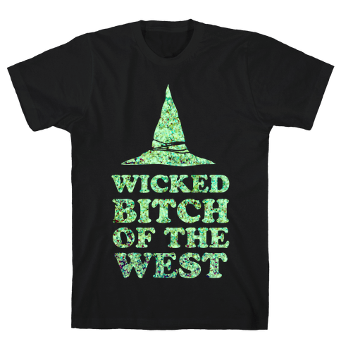 Wicked Bitch of the West Mens T-Shirt