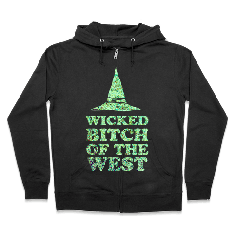 Wicked Bitch of the West Zip Hoodie
