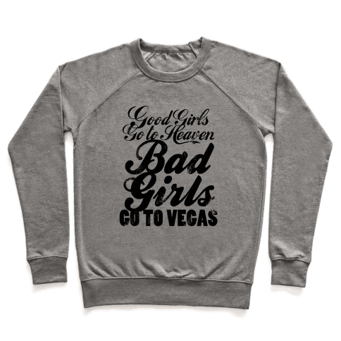 Good Girls Go To Heaven, Bad Girls Go To Vegas (Distressed) Pullover
