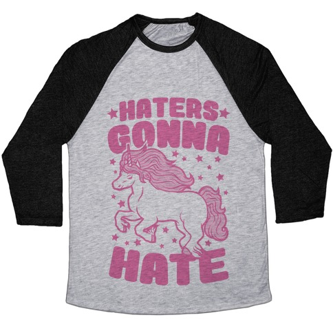 Haters Gonna Hate Baseball Tee