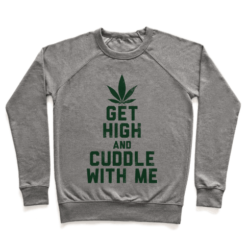 Get High and Cuddle (Baseball Tee) Pullover