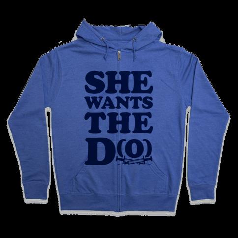 She Wants the D(O) Zip Hoodie