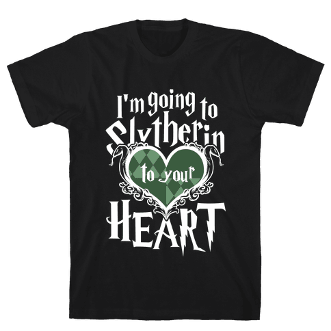 I'm Going to Slytherin to Your Heart Mens T-Shirt