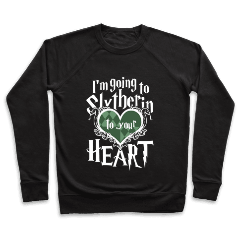 I'm Going to Slytherin to Your Heart Pullover