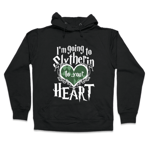 I'm Going to Slytherin to Your Heart Hooded Sweatshirt