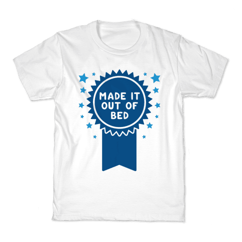 Made It Out Of Bed Kids T-Shirt