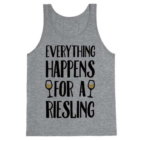 Everything Happens For A Riesling Tank Top