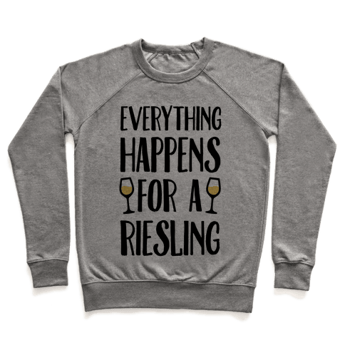 Everything Happens For A Riesling Pullover