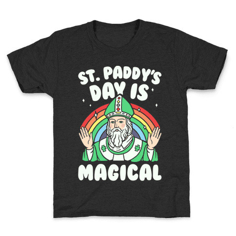 St. Paddy's Day Is Magical Kids T-Shirt