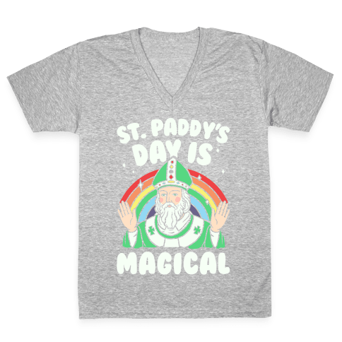 St. Paddy's Day Is Magical V-Neck Tee Shirt