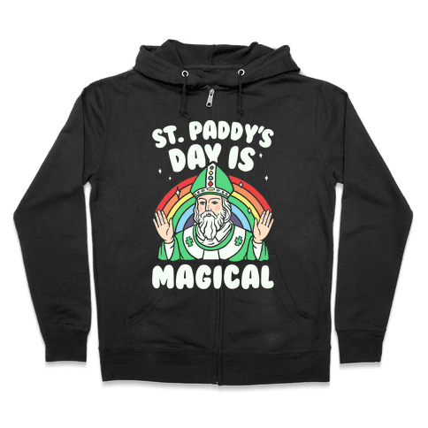 St. Paddy's Day Is Magical Zip Hoodie