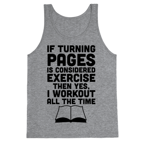 If Turning Pages Is Considered Exercise Tank Top