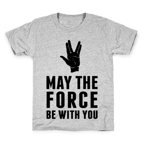 May The Force Be With You Kids T-Shirt
