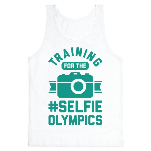 Training For The Selfie Olympics Tank Top
