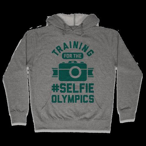 Training For The Selfie Olympics Hooded Sweatshirt