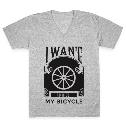 I Want to Ride My Bicycle! V-Neck Tee Shirt