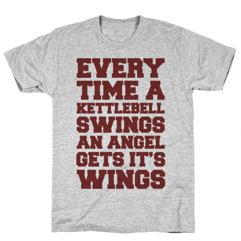 Every Time A Kettlebell Wings An Angel Gets Its Wings Mens T-Shirt