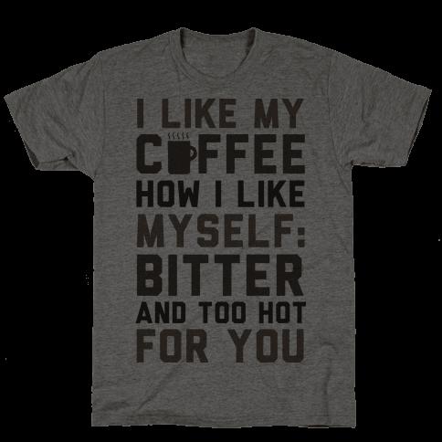 I Like My Coffee How I Like Myself