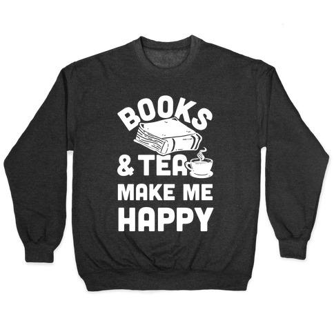 Books & Tea Make Me Happy Pullover