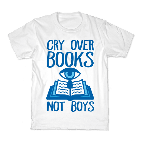 Cry Over Books Not Boys Kids T-Shirt