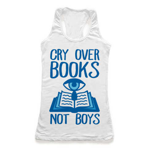 Cry Over Books Not Boys Racerback Tank Top