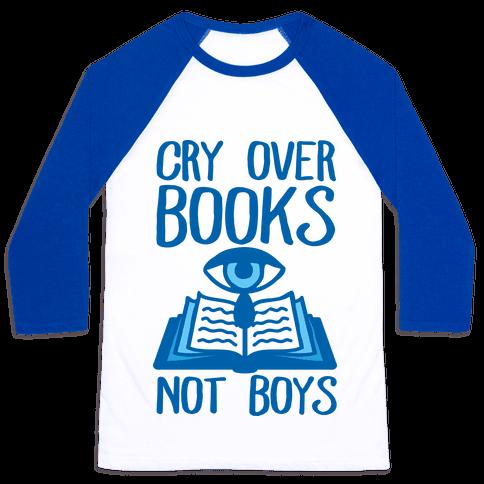 Cry Over Books Not Boys Baseball Tee