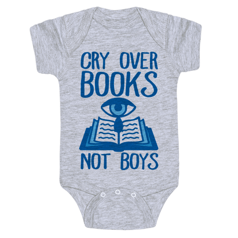 Cry Over Books Not Boys Baby Onesy