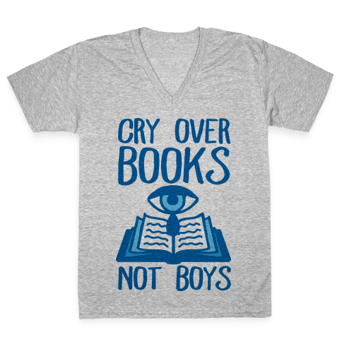 Cry Over Books Not Boys V-Neck Tee Shirt