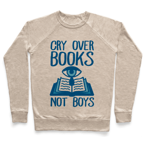 Cry Over Books Not Boys Pullover