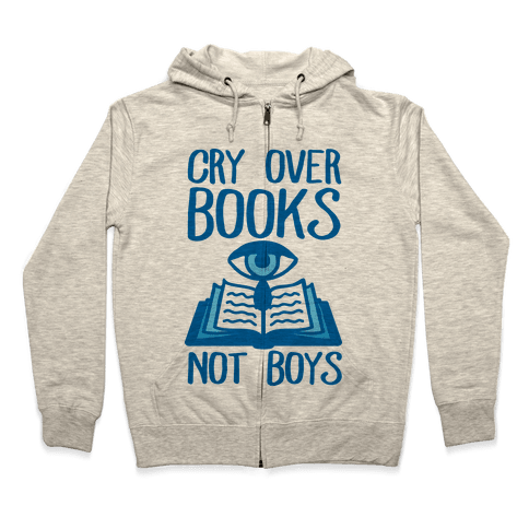 Cry Over Books Not Boys Zip Hoodie