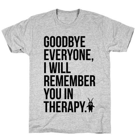 I'll Remember You All in Therapy Mens T-Shirt