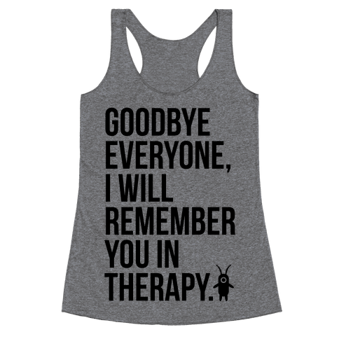 I'll Remember You All in Therapy Racerback Tank Top