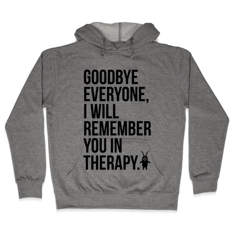 I'll Remember You All in Therapy Hooded Sweatshirt